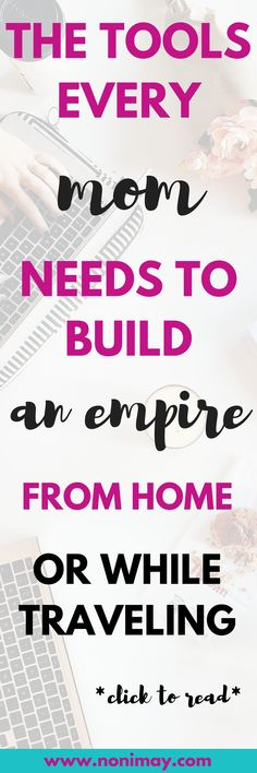 The tools every mom needs to build an empire from home or while traveling