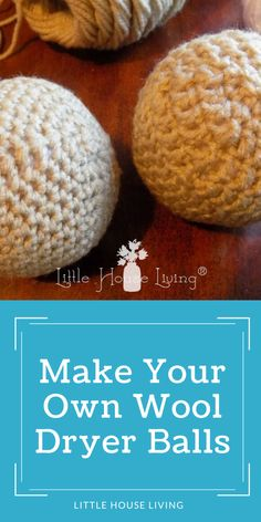 Dryer balls are a great way to save money and cut back on chemicals in your home, learn how to make the best wool dryer balls with this free crochet pattern. Crochet Ball, Free Crochet, Tunisian Crochet, Little House Living, Patons Classic Wool, Roving Yarn, Make Your Own, Make It Yourself, Homemade Laundry Detergent