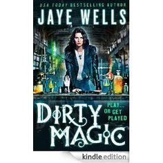 Dirty Magic (Prosperos War): Jaye Wells: Amazon.com: Kindle Store