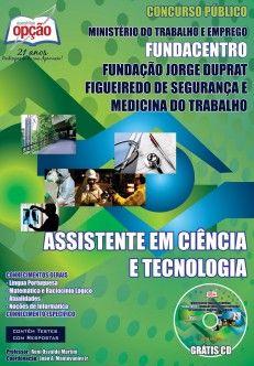 Apostila Concurso Fundação Jorge Duprat Figueiredo de Segurança e Medicina do Trabalho - FUNDACENTRO / 2014: - Cargo: Assistente em Ciência e Tecnologia