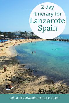 Adoration 4 Adventure's 2-day budget itinerary for Lanzarote, Canary Islands, Spain including Mirador del Rio, Playa Blanca, and Caleta Famara.
