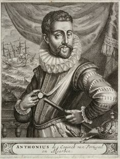 Antonio, Prior of Crato claimant to the throne of Portugal English Adventure, Portuguese Royal Family, History Of Portugal, Royal Family Trees, Tudor Era, Armada, Crown Jewels, Historian, Beautiful Paintings