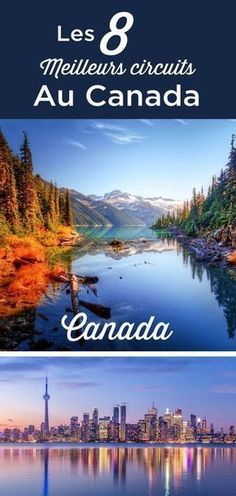 Les 8 Meilleurs Circuits au Canada - Mode Tutorial and Ideas Canada Travel, New Travel, Road Trip Canada, Canada Canada, Travel Tips, Info Canada, Canada Tours, Plan Canada, Visit Canada