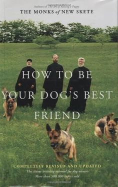 How to Be Your Dog's Best Friend: The Classic Training Manual for Dog Owners (Revised