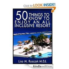 50 Things to Know to Enjoy an All Inclusive Vacation Travel Resouce