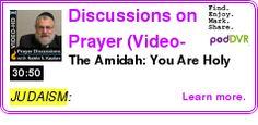 #JUDAISM #PODCAST  Discussions on Prayer (Video-HD)    The Amidah: You Are Holy    LISTEN...  http://podDVR.COM/?c=4053f039-de52-718c-f07e-0af936adb4d4