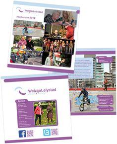 Welzijn Jaarbericht 2012 Welzijn Lelystad heeft als 'mission statement' 'Verbinden en versterken'. Het bij elkaar brengen van partijen om gezamenlijk in te zetten op de participatie van inwoners van Lelystad.