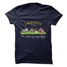 Lafayette, Special T-shirts for Lafayette, Indiana! Its where my story began!