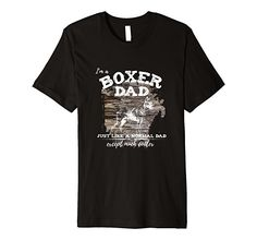 I'm a boxer dad just like a normal dad except much cooler shirt. Boxer canine breed pet shirt. Animal pet adoption advocate favorite tee. Bella Canvas Premium Quality T-shirt.   Fit: Slim (consider ordering a larger size for a looser fit)