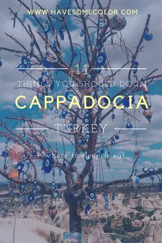 Top things you should do in Cappadocia, Turkey | Where to sleep and eat in Cappadocia