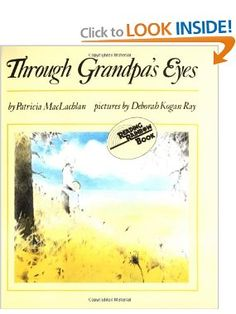 Through Grandpa's Eyes (Harper Trophy Book): Patricia MacLachlan, Deborah Kogan Ray: 9780064430418: Amazon.com: Books