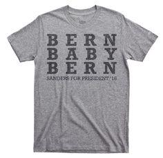 Bern Baby Bern - Bernie Sanders Shirt