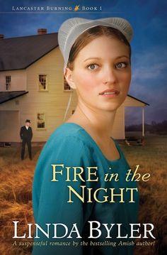 Fire in the Night (Lancaster Burning #1) by Linda Byler