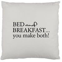 Bed and Breakfast... you make both! Decorative pillow