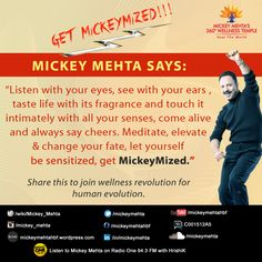 """#GetMickeyMized:   """"#Meditate, elevate & change your fate, let yourself be sensitized, get #MickeyMized."""""""