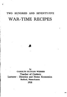 Two hundred And Seventy-Five War-Time Recipes By Carolyn Webber - - (archive) Retro Recipes, Old Recipes, Vintage Recipes, Cookbook Recipes, Cooking Recipes, Frugal Recipes, Family Recipes, Vintage Cookbooks, Vintage Books