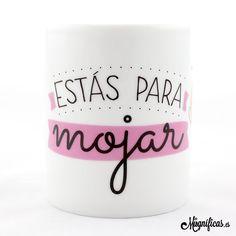 www.mugnificas.es Tazas para regalar. Diseños originales. Frases con diseño. Taza Para Mojar