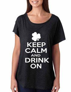 7091ba7f3a6 Keep calm and drink on women tri-blend dolman shirt. Keep Calm And DrinkShamrock  ShirtIrish PrideVintage BlackSt Patricks DaySaint ...