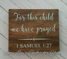 Check out this item in my Etsy shop https://www.etsy.com/listing/538128995/for-this-child-we-have-prayed-1-samuel