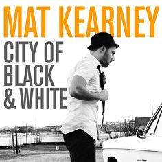 Mat Kearney - City Of Black and White
