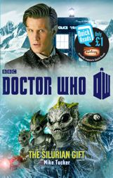 9781849905589 Doctor Who: The Silurian Gift (Quick Reads Mike Tucker 18499 Doctor Who Books, Bbc Doctor Who, Eleventh Doctor, Dr Who Series, Den Of Geek, Quick Reads, Reading Challenge, The A Team, Book Gifts