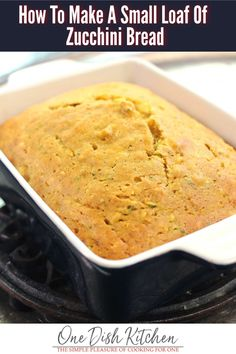 This is the best zucchini bread recipe. Delicious and easy to make. Made with one zucchini, this small batch recipe is ideal for serving one or two. Classic Zucchini Bread Recipe, Pumpkin Zucchini Bread, Zucchini Bread Recipes, Kitchen Dishes, Food Dishes, Kitchen Recipes, Cooking For One, Meals For One, Summer Dessert Recipes