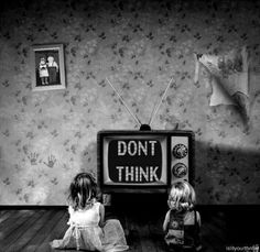girl cute text childhood hipster vintage Home b&w Grunge old television boy wallpaper retro babies hippies blackandwhite oldschool background hipsta don't think Pics Art, Satire, White Photography, Street Art, Artsy, Mindfulness, Black And White, White Art, Retro