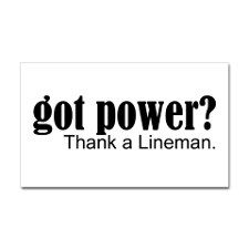 got power? Thank a Lineman. Aluminum License Plate by ideadesigns - CafePress Lineman Love, Power Lineman, Lineman Gifts, Lineman For The County, Electrical Lineman, Flirty Texts, Retirement Cards, Wife Quotes, Real Man