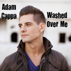 Adam Cappa--Washed Over Me