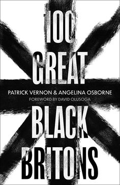 A long-overdue book honouring the remarkable achievements of key Black British individuals over many centuries, in collaboration with the 100 Great Black Britons campaign founded and run by Patrick Vernon OBE Library Catalog, Online Library, Vernon, Reading Online, Nonfiction, Good Books, The 100, Ebooks, This Book