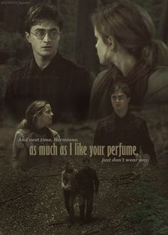 """...as much as I like your perfume, just don't wear it again."" Harry Potter"