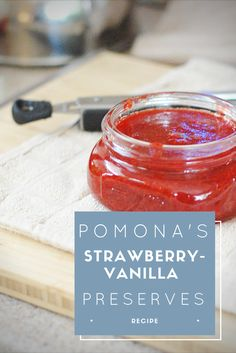 Make these Pomona's Pectin Strawberry-Vanilla Preserves now for holiday gifts or a special treat for you!