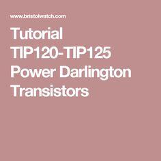 Tutorial TIP120-TIP125 Power Darlington Transistors