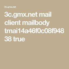 3c.gmx.net mail client mailbody tmai14a46f0c08f94838 true