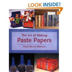 The Art of Making Paste Papers: Diane K. Maurer-Mathison: 9780823039333: Amazon.com: Books