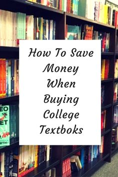 How to Save Money When Buying College Textbooks