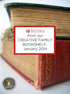 12 Creative Books from our Family Bookshelf