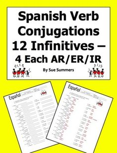 Spanish Verb Conjugations 12 Infinitives - 4 Each AR/ER/IR by Sue Summers