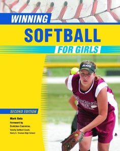 Winning Softball for Girls (Winning Sports for Girls) by Mark Gola http://www.amazon.com/dp/0816077177/ref=cm_sw_r_pi_dp_dQaTwb0VZEYCR