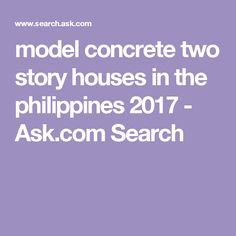 model concrete two story houses in the philippines 2017 - Ask.com Search Two Story Homes, Second Story, Story House, Philippines, Concrete, Houses, Search, Model, Homes