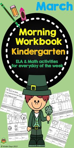 This morning's workbook was created for Kindergarten students. It contains 44 pages (2 pages every day) PLUS extras: St. Patrick's Day Book, Clover Color Review and St. Patrick's Themed Graph.  Daily Tracker Sheet in which the following questions are answered each morning:  (Sheet 1)  Day, Month, Date, Weather, how they  feel, and students have to  their names  ELA and Math  (Sheet 2)  -Sight words   -ending sounds  -subtraction  -opposites