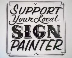 support your local sign painter. / best dressed signs
