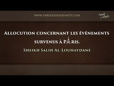 Allocution concernant les événements survenus à Paris – Sheikh Salih Al-Louhaydane | Islam Sounnah - L'Islam authentique, La Sounnah Authentique.