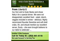 Our first visit to Outer Banks and chose Kelly's for a special dinner. We were not...