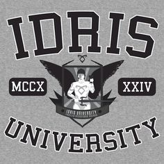 Idris University Can I get this on a sweatshirt? Or a t-shirt?