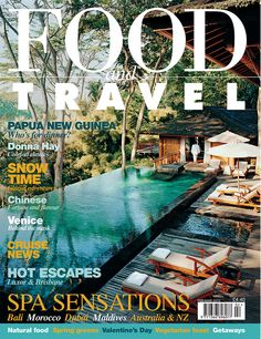 Feb-March 2015 - Going native in Papua New Guinea, enjoying stunning icy escapes, relaxing in shining spas... www.foodandtravel.com