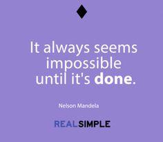 Inspiring words from Nelson Mandela.