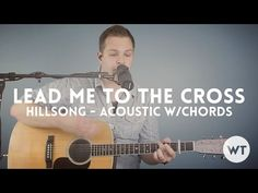 """Lead me to the Cross"" by Hillsong     Guitar Tutorial  Iconic song from the All Of The Above Hillsong album. This one is led by Brooke Fraser on the album in the key of D, but you can play it in G for a male lead."