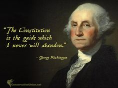 """The Constitution is the guide which I never will abandon."" ~George Washington    #conservative #quotes #conservatism"
