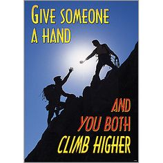"""""""Give someone a hand and you both climb higher."""" (TA-67217) #classroom #decor #AILtyler"""